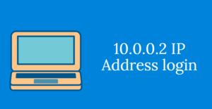 10.0.0.2 IP Address login