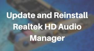 Update and Reinstall Realtek HD Audio Manager